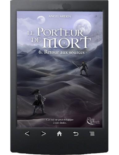 Le Porteur de Mort, tome 6...